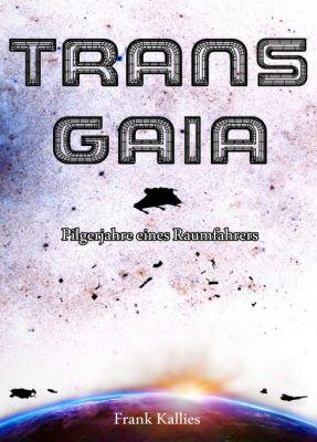 """Trans Gaia"" von Frank Kallies"