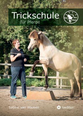 """""""Trickschule für Pferde"""" von Sabine van Waasen"""