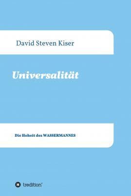"""""""UNIVERSALITÄT"""" von David Steven Kiser"""