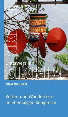 """""""Unterwegs in Sikkim"""" von Elisabeth Jucker"""