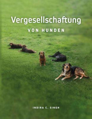 """""""Vergesellschaftung von Hunden"""" von Indira Singh"""