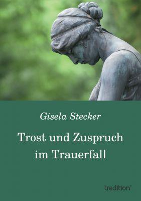 """""""Trost und Zuspruch im Trauerfall"""" von Gisela Stecker"""