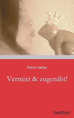 """""""Vermixt & zugenäht!"""" von Petra Hallas"""