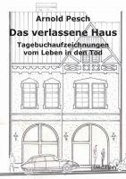 """""""Das verlassene Haus"""" von Arnold Pesch"""