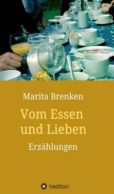 """""""Vom Essen und Lieben"""" von Marita Brenken"""