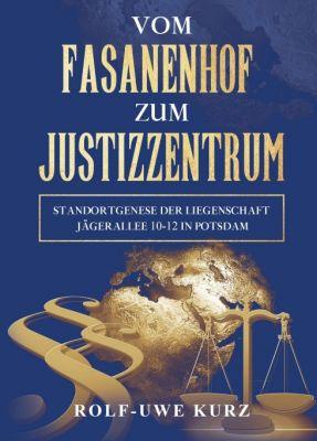 """""""Vom Fasanenhof zum Justizzentrum"""" von"""