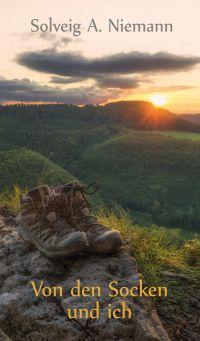 Von den Socken und ich - eine Wanderung über die Schwäbische Alb und zu neuen Lebenszielen