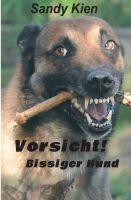 """""""Vorsicht, bissiger Hund!"""" von Sandy Kein"""