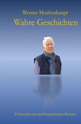 """""""Wahre Geschichten"""" von Werner Mockenhaupt"""