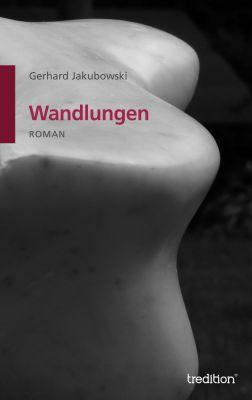 """""""Wandlungen"""" von Gerhard Jakubowski"""