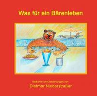 """""""Was für ein Bärenleben"""" von Dietmar Niederstraßer"""