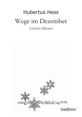 """""""Wege im Dezember"""" von Hubertus Hess"""
