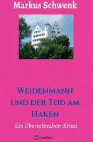 """""""Weidenmann und der Tod am Haken"""" von Markus Schwenk"""