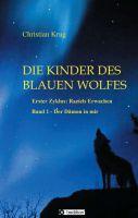 """""""Die Kinder des blauen Wolfes - Zyklus I – 1, Raziels Erwachen""""  von Christian Krug"""