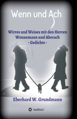 """""""Wenn und Ach"""" von Eberhard W. Grundmann"""