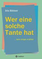 """""""Wer eine solche Tante hat"""" von Iris Bittner"""
