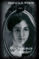 """""""Wir kommen alle wieder!"""" von Detlef K.H. Würth"""