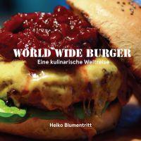 World Wide Burger - Eine kulinarische Weltreise
