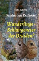 """""""Wunderlinge - Schlangeneier der Druiden?"""" von Heike Antons"""
