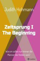 """""""Zeitsprung - The Beginning"""" von Judith Hohmann"""