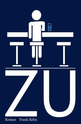 """""""ZU"""" von Frank Rehn"""