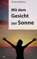 """""""Mit dem Gesicht zur Sonne"""" von Yvonne Holthaus"""