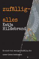 """""""zufällig-alles"""" von Katja Hildebrand"""