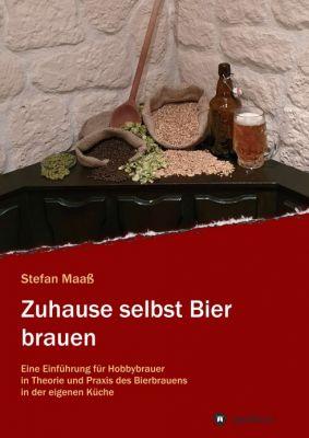 """""""Zuhause selbst Bier brauen"""" von Stefan Maaß"""