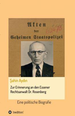 """Zur Erinnerung an den Essener Rechtsanwalt Dr. Rosenberg"" von Sahin Aydin"