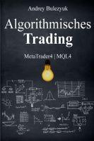 """""""Algorithmisches Trading"""" von Andrey Bulezyuk"""