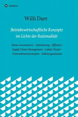 """""""Betriebswirtschaftliche Konzepte im Lichte der Rationalität"""" von Willi Darr"""