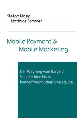 """""""Mobile Payment"""" von Stefan Mosig und Matthias Sommer"""