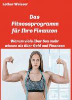"""""""Das Fitnessprogramm für Ihre Finanzen"""" von Lothar Weisser"""
