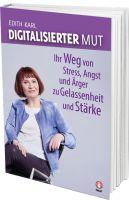 232 Seiten gebunden ISBN 978-3-902955-09-8 www.digitalisierter-mut.com