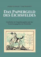 """""""Das Papiergeld des Eichsfeldes"""" von Mario Schwarz und Dirk Warnick"""