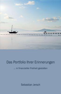 """""""Das Portfolio Ihrer Erinnerungen"""" von Sebastian Jersch"""