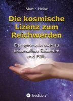 Die kosmische Lizenz zum Reichwerden - Selbsthilfe-Ratgeber für ein Leben der Fülle