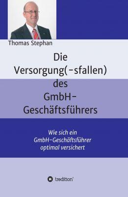 """""""Die Versorgung(-sfallen) des GmbH-Geschäftsführer"""" von Thomas Stephan"""