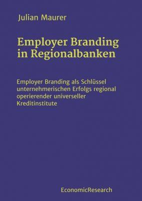 """Employer Branding in Regionalbanken"" von Julian Maurer"