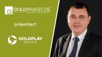 Exklusivinterview Goldplay Mining - Nur das Beste