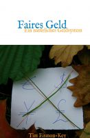 Faires Geld – Sachbuch zeigt eine Alternative zum aktuellen Geldsystem