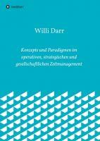 Konzepte und Paradigmen im operativen, strategischen und gesellschaftlichen Zeitmanagement – eine Diskussion