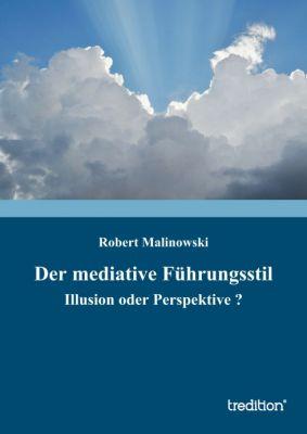 """""""Der mediative Führungsstil"""" von Robert Malinowski"""