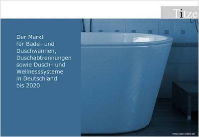 """Titel der Studie """"Der Markt für Bade- und Duschwannen, Duschabtrennungen sowie Dusch- und Wellnesssysteme in Deutschland bis 2020"""""""