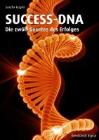 Sascha Kugler: SUCCESS-DNA – Die zwölf Gesetze des Erfolges