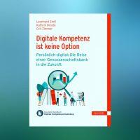 """Neues eBuch: """"Digitale Kompetenz ist keine Option. Die Reise einer Genossenschaftsbank in die Zukunft"""""""