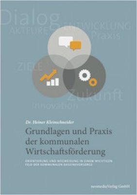 Das Fachbuch von Dr. Heiner Kleinschneider ist eine wertvolle Hilfestellung für kommunale Wirtschaftsförderer und Mandatsträger.
