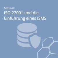 IBS-Akademie veranstaltet Praxisseminar zur ISO 27001 und der Einführung eines ISMS
