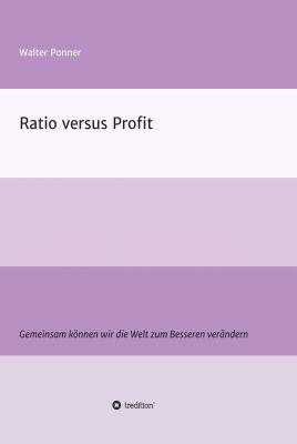 """Ratio versus Profit"" von Walter Ponner"