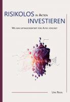 Risikolos in Aktien investieren – Wie man ertragsorientiert fürs Alter vorsorgt